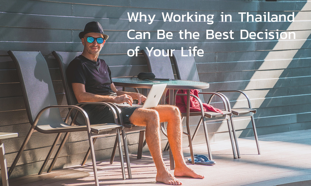 Why Working in Thailand Can Be the Best Decision of Your Life